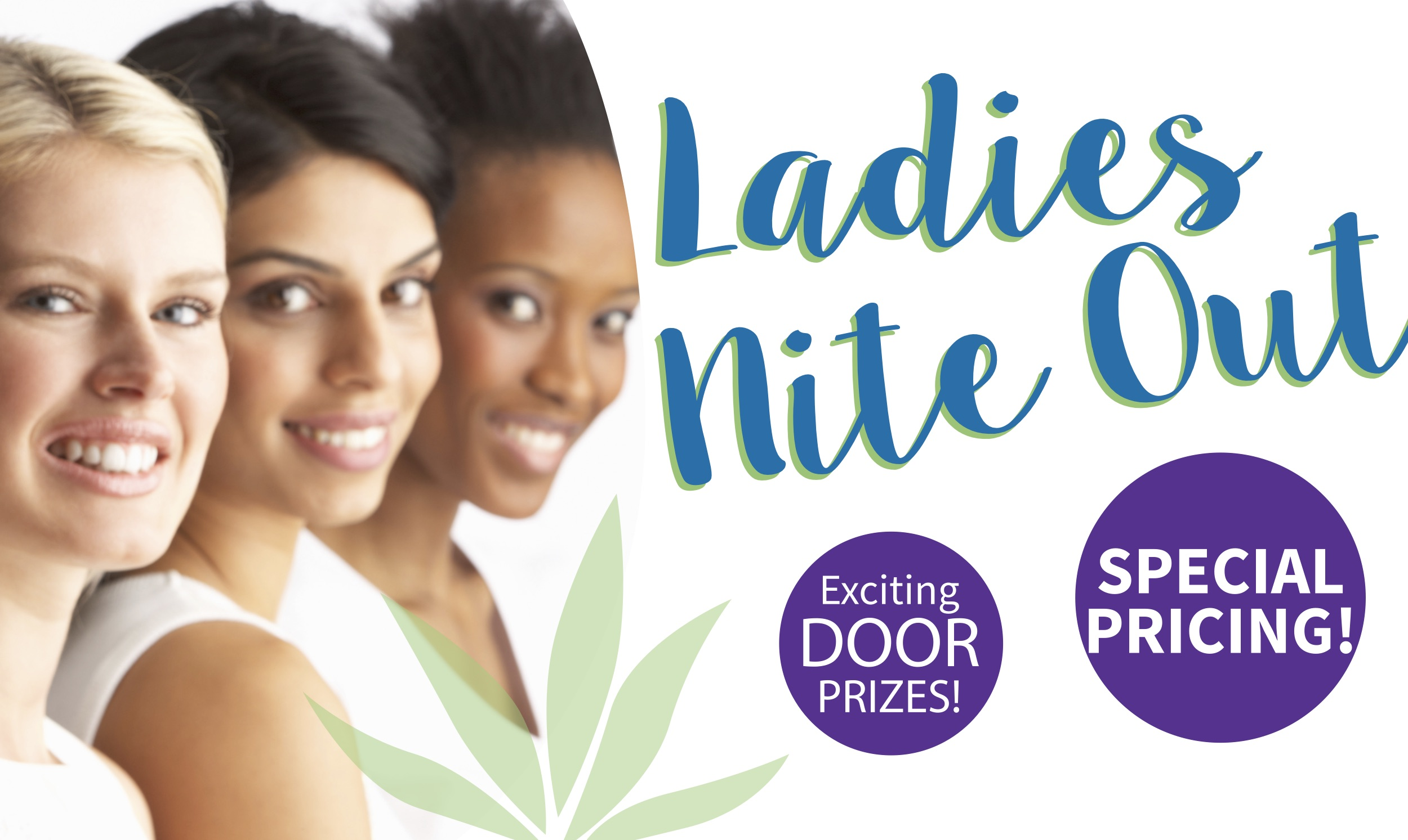 Ladies Nite Out - Exciting Door Prizes & Special Pricing!